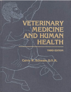 Veterinary Medicine and Human Health, 3rd edition Calvin Schwabe, DVM